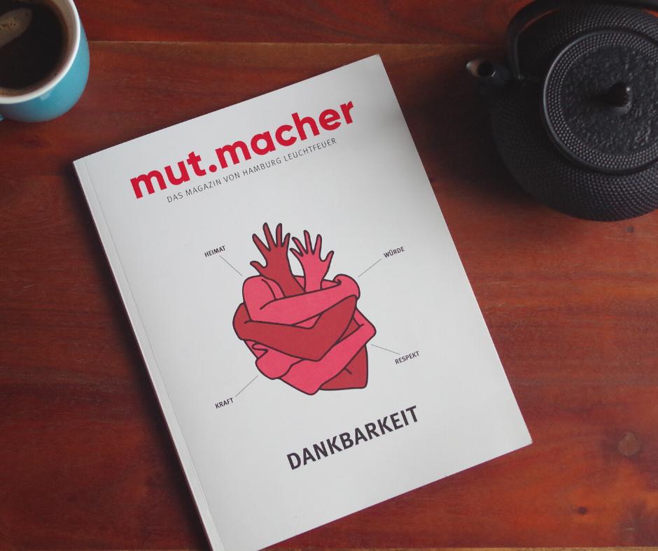 """Spenden in Hamburg: Dank unserer Förder*innen können wir uns auch thematisch für schwerkranke, sterbende und trauernde Menschen einsetzen - zum Beispiel mit unserem Magazin """"mut.macher"""""""